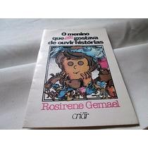 Livro O Menino Que Não Gostava De Ouvir Historias R.387