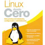 Linux Desde Cero Administración,instalacion,configuración