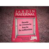 Libro Jardín Maternal Aportes Creativos Vivencia Y Reflexión