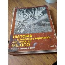 Historia De La Tenencia Y Explotación Del Campo En Mex - G.