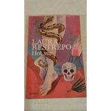 Libro Novela Hot Sur De Laura Restrepo