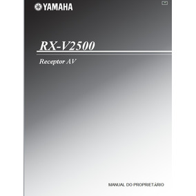 Manual Em Português Do Receiver Yamaha Rx-v2500