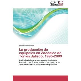 Libro La Produccion De Equipales En Zacoalco De Torres Jalis