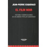 El Film Noir. Jean-pierre Esquenazi Idioma Español