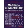 Manual De Contabilidade Das Sociedades Por Açoes.
