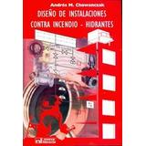Diseño Instalaciones Contra Incendios Hidrantes Chowanczak