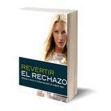 Ebook / Revertir El Rechazo ( Manual ) - Andres Orraca Pdf