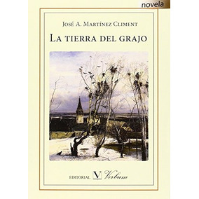 La Tierra Del Grajo José A. Martínez Climent Envío Gratis