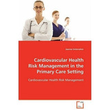 Cardiovascular Health Risk Management In The Primary Care S