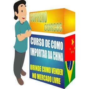 Curso De Como Comprar Da China E Vender No Mercado Livre