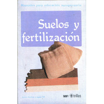 Suelos Y Fertilizacion - Sep / Trillas