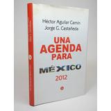 () Hector Aguilar Camín Jorge G Una Agenda Para México 2012