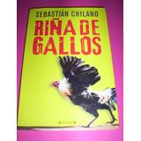 Libro Sebastian Chilano -riña De Gallos -tdk-1