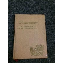 La Competencia En Materia Laboral. 1a Edición 1975
