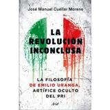 La Revolucion Inconclusa. La Filosofia De Emilio Uranga, Art