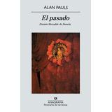 El Pasado. Alan Pauls. Anagrama