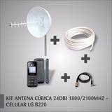 Kit Antena Cúbica 24dbi 1800/2100mhz + Celular Lg B220