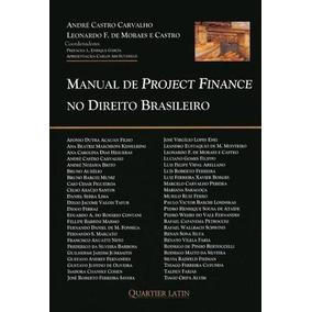 Manual De Project Finance No Direito Brasileiro