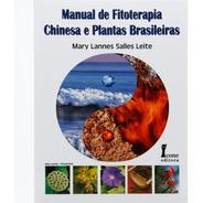 Manual De Fitoterapia Chinesa E Plantas Brasileiras