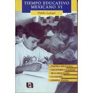 Tiempo Educativo Mexicano Vi (2000) Ccsh