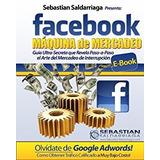 Como Ganar Dinero Con Facebook Maquina De Mercadeo