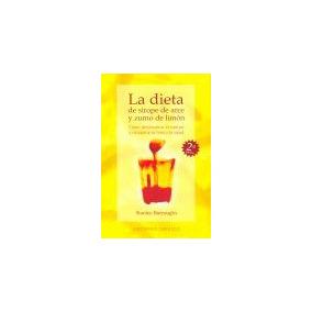 Dieta De Sirope De Arce Y Zumo De Limon/ The Master Cleanse