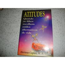 Atitudes - Mariana Caplan ( Fotos Reais Do Livro )