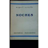 Noches / Miguel Arteche, Ed. Nascimento 1ª Ed. 1976