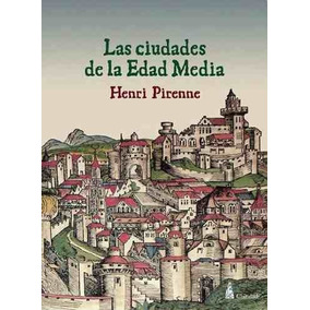 Las Ciudades De La Edad Media - Henri Pirenne