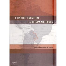 Triplice Fronteira E A Guerra Ao Terror