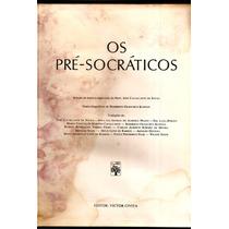 Os Pensadores Volume I - Os Pré-socráticos