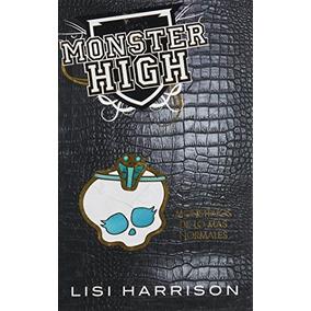 Libro Moster High. Monstruos De Los Más Normales - Nuevo