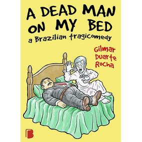 Gilmar Duarte Rocha - A Dead Man On My Bed - Em Inglês