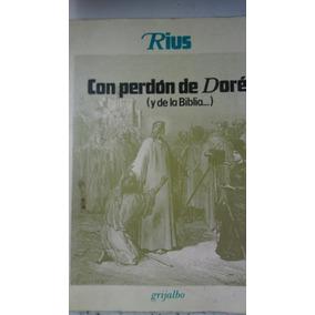 Con Perdon De Dore, Y La Biblia.autor Rius. Libro .