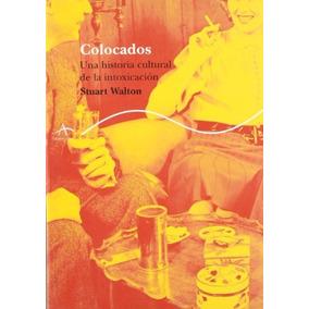 Libro Colocados / Placed: Una Historia Cultural De La Intoxi