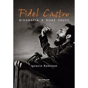 Livro: Fidel Castro - Biografia A Duas Vozes
