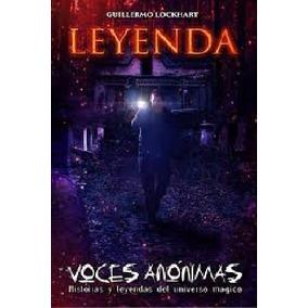 Guillermo Lockhart - Leyenda - Voces Anónimas Mágicas