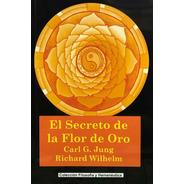 Secreto De La Flor De Oro - Carl Jung - Fyh - Libro