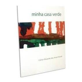 Minha Casa Verde - Carlos Eduardo Dos Anjos Souza