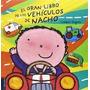 Libro Gran Libro De Los Vehiculos De Nacho,el
