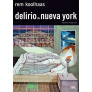 Libro Delirio De Nueva York. Rem Koolhaas