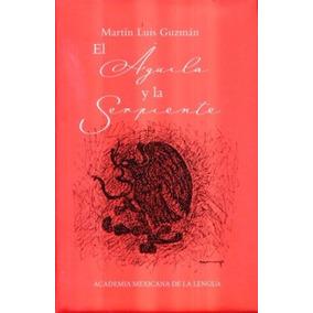Pasta Dura - El Águila Y La Serpiente - Martín Luis Guzmán