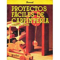 Proyectos Faciles De Carpinteria 1ra Parte- Sunset / Trillas
