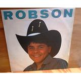 Vinil Robson - Inclui: Menino Apaixonado - Produto Novo