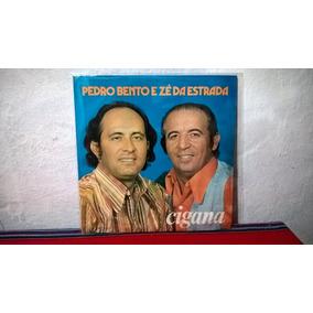 Pedro Bento E Zé Da Estrada / Cigana