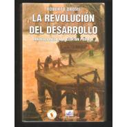 L4206. La Revolución Del Desarrollo. Roberto Dromi. Nuevo