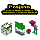 Projeto Prensa Tijolo Ecologico, Triturador E Peneira