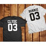 Kit Com 2 Camisetas - Bonnie & Clyde - A Melhor !