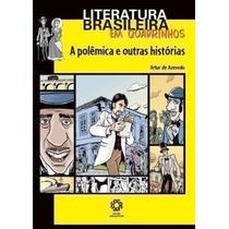 A Polêmica E Outras Histórias - Lit Brasileira Em Quadrinhos