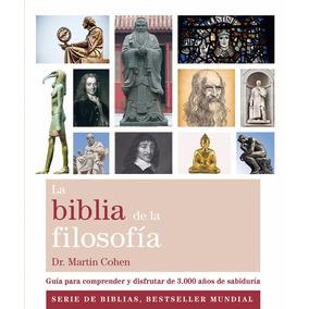 La Biblia De La Filosofia - Dr. Martin Cohen